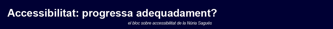 Accessibilitat: progressa adequadament?