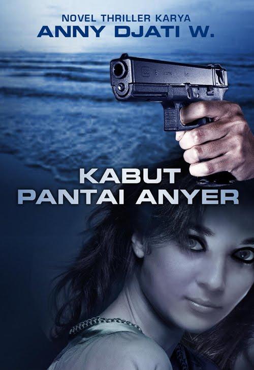 Kabut Pantai Anyer - Novel Anny Djati W