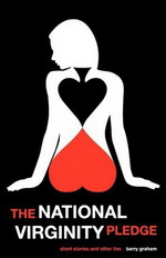 THE NATIONAL VIRGINITY PLEDGE - barry graham