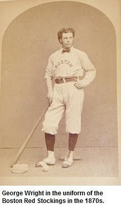 George Wright in the uniform of the Boston Red Stockings in the 1870s