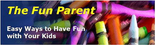 The Fun Parent - Easy Ways to Have Fun with Your Kids