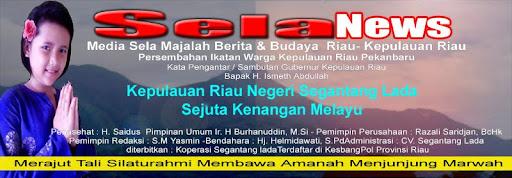 MEDIA SELA  / Majalah Berita dan Budaya Riau - Kepulauan Riau