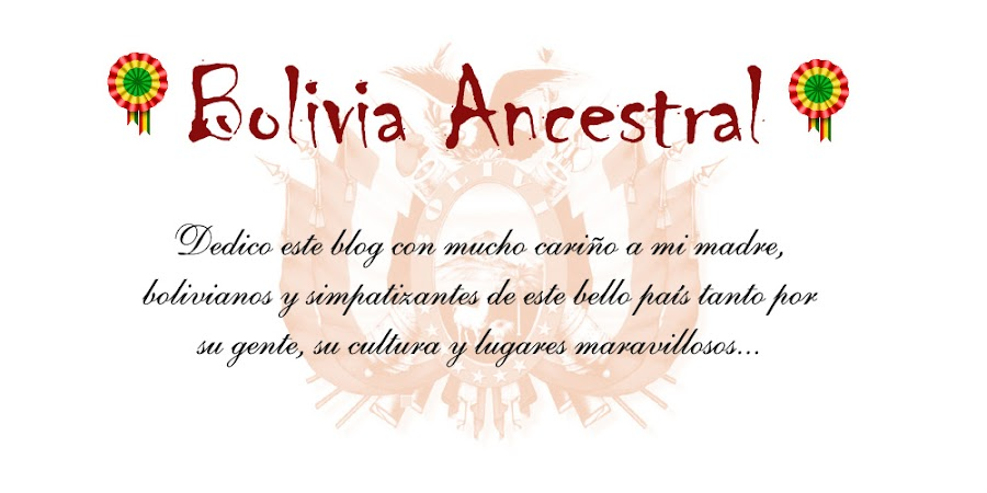 Bolivia Ancestral...