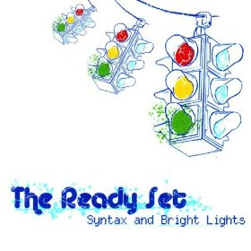 The Ready Set - Syntax and Bright Lights