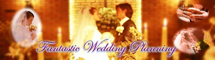 Fantastic Wedding Planning
