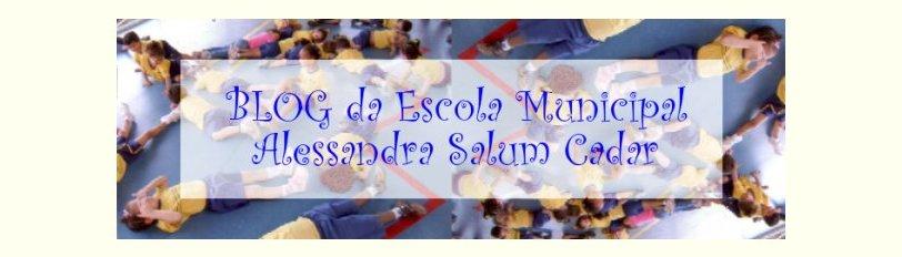 Blog da Escola Municipal Alessandra Salum Cadar