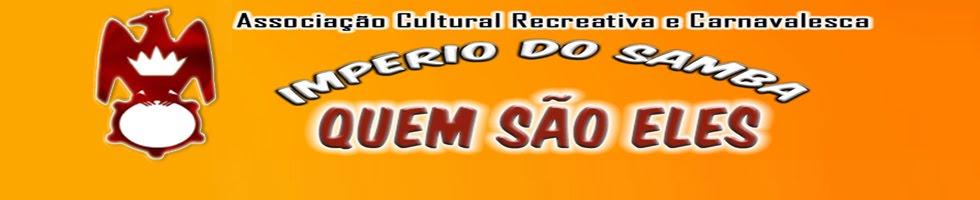 """Império de Samba """"Quem São Eles"""""""