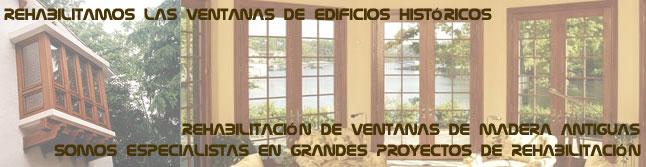 Ventanas Madera. Rehabilitación Restauración Ventanas Antiguas Madera