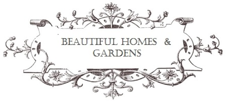 Beautiful Homes and Gardens