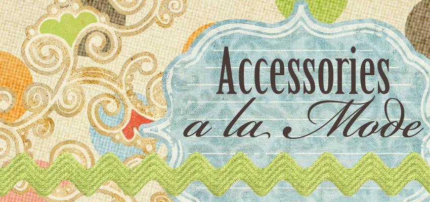 Accessories a la Mode
