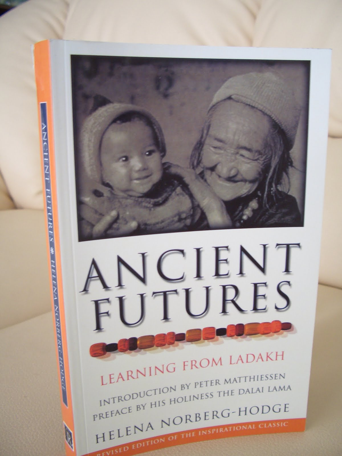 ancient futures of ladakh Read and download ancient futures lessons from ladakh for a globalizing world free ebooks in pdf format the harbinger egyptian ideas of the future life the yugas turkey a past and a.
