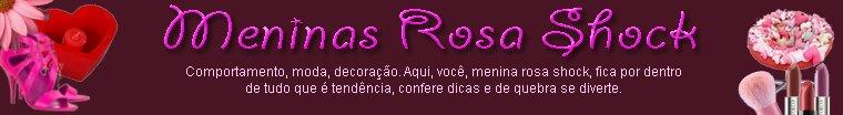 Meninas Rosa Shock