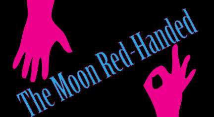 The Moon Red Handed
