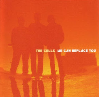 The Cells - We Can Replace You - 2002