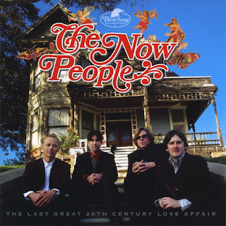 The Now People - The Last Great 20th Century Love Affair - 2006