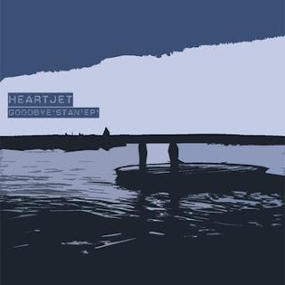 Heartjet - Goodbye Stan [EP] - 2010