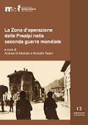 Dal regime fascista al governo Badoglio., in, A. Di Michele e R. Taiani (a cura di), La Zona d'oper