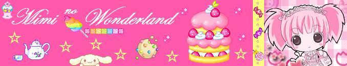♫ MiMi no Wonderland ♪