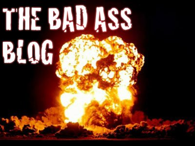 The Bad Ass Blog