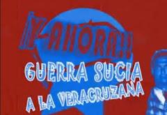 Guerra Sucia a la Veracruzana