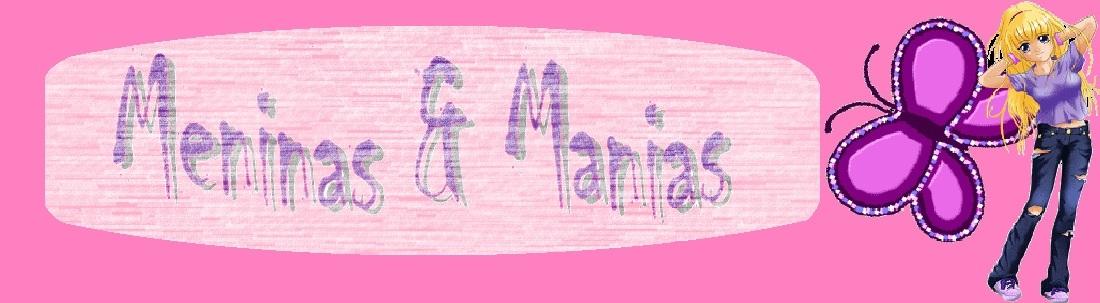 Meninas & Manias