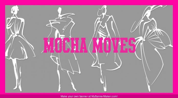 MOCHA MOVES