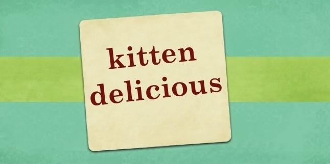 kitten delicious