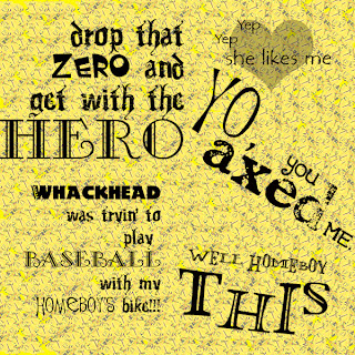 Drop that zero and get with the hero. Yep yep, she likes me. Whackhead was tryin' to play baseball with my homeboy's bike! Well HOMEBOY this! Yo, you axed me.