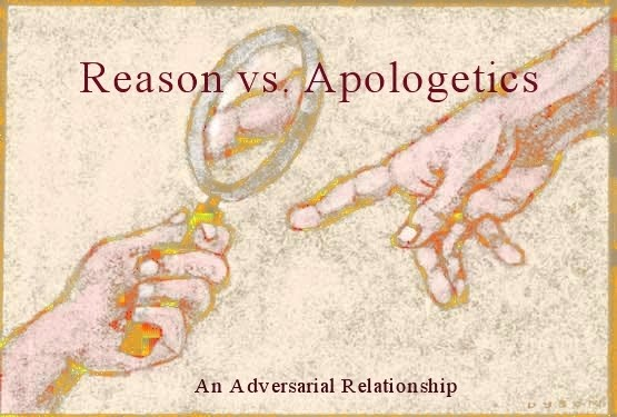 Reason vs. Apologetics