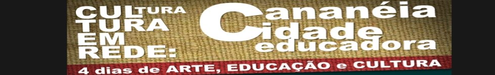 Cultura em Rede: Cananéia cidade educadora