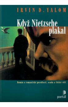 Irvin Yalom: Když Nietzsche Plakal
