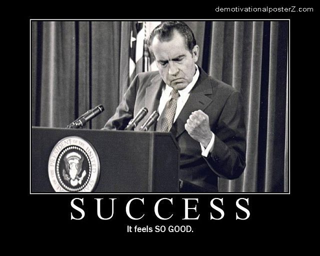 Success - it feels SO GOOD (Nixon)
