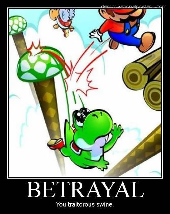 Betrayal - you traitorous swine mario demotivational poster