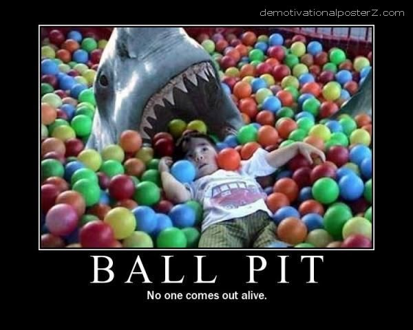 Ball pit - no one comes out alive