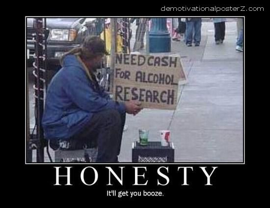 Need cash for alcohol research. HONESTY - it'll get you booze