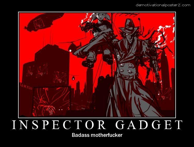 Inspector gadget - badass motherfucker