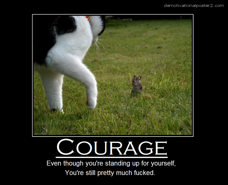Courage motivational poster