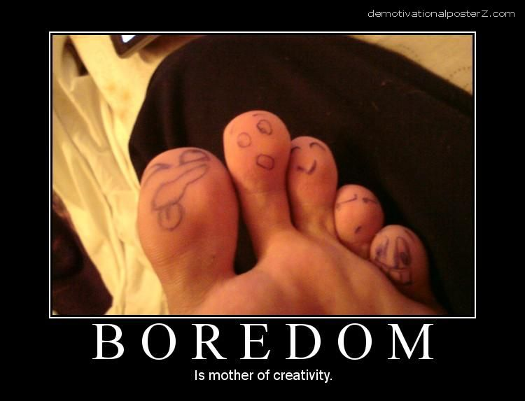 Boredom - mother of creativity