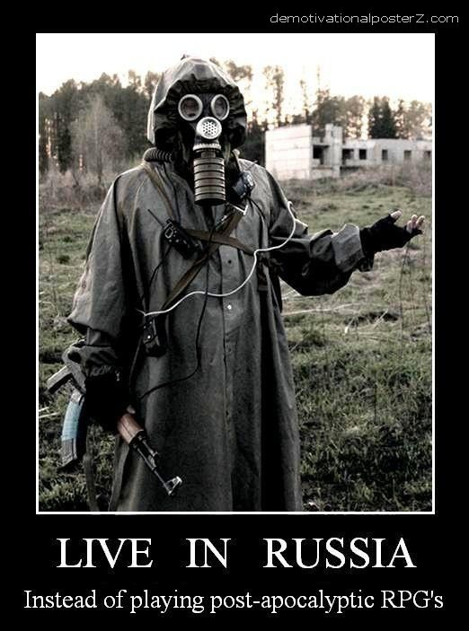Live in Russia instead of playing post-apocalyptic RPGs