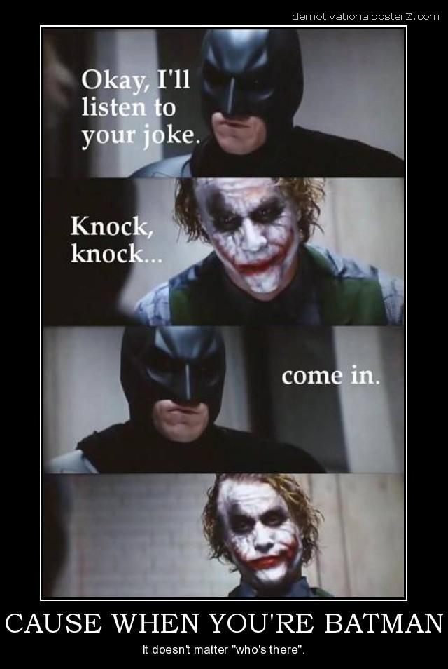 Cause when you're Batman motivational funny