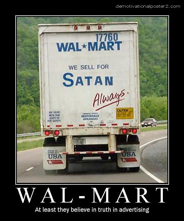 WAL-MART at least they believe in truth in advertising