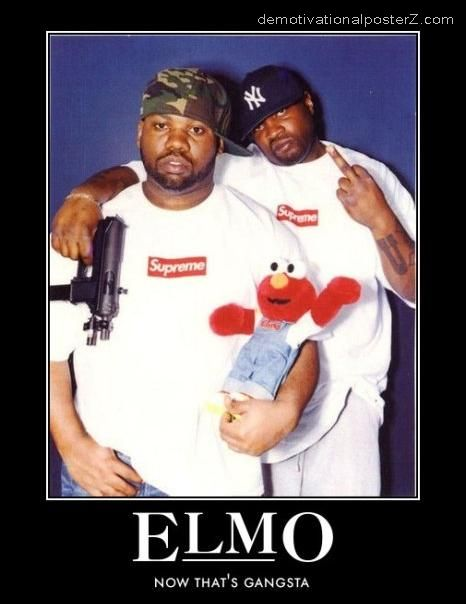 ELMO - NOW THAT'S GANGSTA