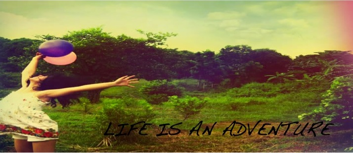 Life is an Adventure.