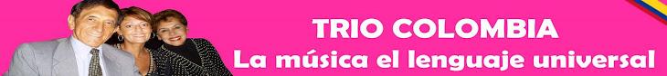 Trío Colombia La Música El Lenguaje Universal