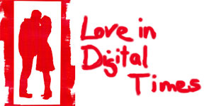 Love In Digital Times