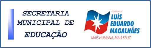 SECRETARIA MUNICIPAL DE EDUCAÇÃO DE LUÍS EDUARDO MAGALHÃES - BA