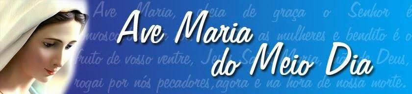 Ave Maria do Meio Dia - Grupo de oração virtual!