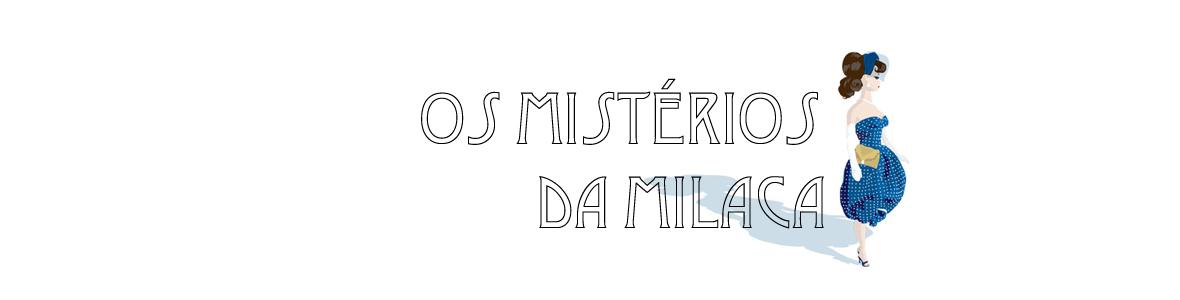 os mistérios da milaca