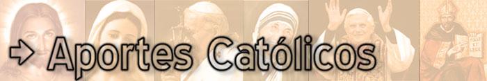 > APORTES CATÓLICOS <