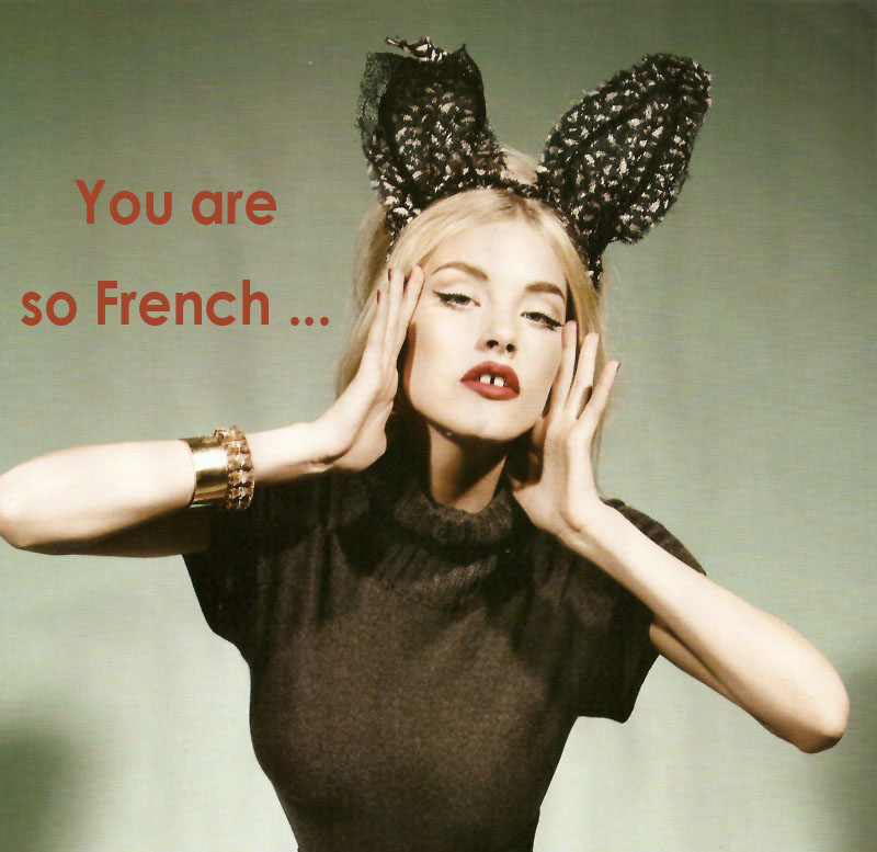 You are so French